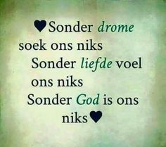 Sonder God is ons Niks Afrikaanse Quotes, Marriage Relationship, Relationships, Bible Truth, Special Quotes, Christian Quotes, Funny Pictures, Funny Pics, Qoutes