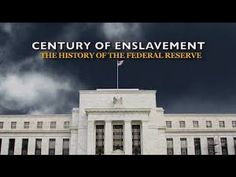 The Federal Reserve Bank Conspiracy Explained - Century of Enslavement /...