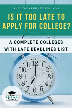 Is It Too Late to Apply for College? A Complete Colleges with Late Deadlines List - The Scholarship System Union College, State College, College Fun, How To Find Scholarships, Scholarships For College, Missouri State University, University Of Houston, Bethel College, Metropolitan State University