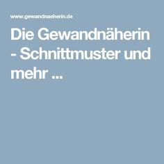 Die Gewandnäherin - Schnittmuster und mehr ...