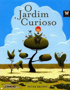O Jardim Curioso , Peter Brown. Compre livros na Fnac.pt