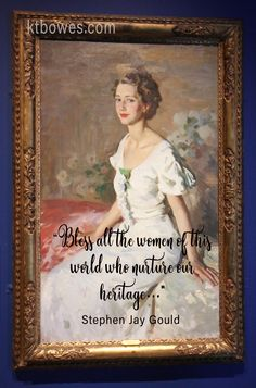 """Bless all the women of this world who nurture our heritage ..."" #StephenJayGould #quotes"