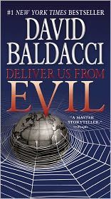 'Deliver Us from Evil' by David Baldacci ---- From David Baldacci-the #1 bestselling author of The Whole Truth and First Family-comes his most timely, surprising, and heart-stoppin...