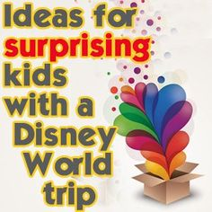 Ideas for surprising kids with a Disney World trip