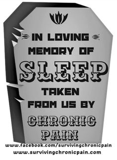 In Loving #Memory of #Sleep Taken From Us by #Chronic #Pain. #Insomnia #CircadianRhythm #SleepDisorder #Sore #Stiff #Hurt #Tired #Exhausted #Fatigue #ChronicFatigue #DisabilityNinjas #Disability #ChronicIllness #ChronicPain #InvisibleIllness