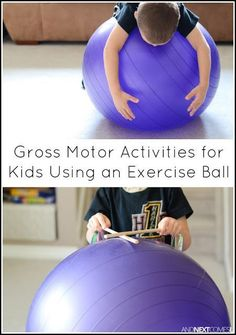 8 gross motor activities for kids using an exercise ball - perfect indoor boredom busters for kids to blow off excess energy from And Next Comes L Motor Skills Activities, Movement Activities, Gross Motor Skills, Sensory Activities, Therapy Activities, Physical Activities, Toddler Activities, Preschool Activities, Proprioceptive Activities
