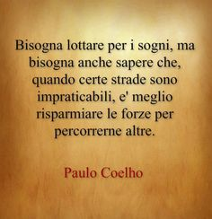 Frasi Sulla Vita 192 Pixel.36 Best Paolo Coelho Images Italian Quotes Words Quotes