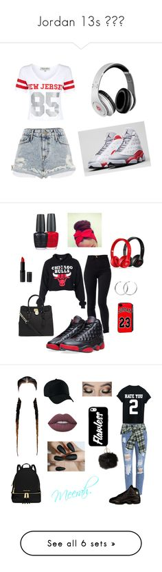 """""""Jordan 13s 😭😍😍"""" by prinxcess-adri ❤ liked on Polyvore featuring River Island, Retrò, Parisian, Beats by Dr. Dre, Black Apple, NIKE, Coco's Liberty, MICHAEL Michael Kors, OPI and Faith Connexion"""