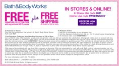 Free Signature Collection Item @ Bath Works with any purchase of $10 or more. Free Shipping on order of $50 or more online. Check out the coupon for more info: