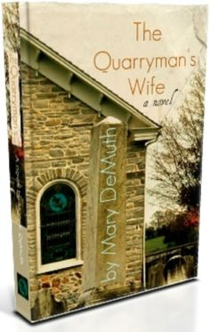 The Quarryman's Wife by Mary DeMuth | Book Reviews