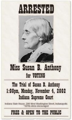 Susan B Anthony & Women's Voting Rights - Every time you think your vote doesn't count, remember that someone fought for it.
