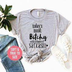 d12dec0d Todays Mood: Bitchy with a chance of Sarcasm T Shirt Funny Sarcasm T-Shirt