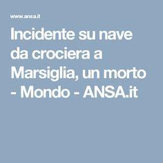 Incidente su nave da crociera a Marsiglia, un morto - Mondo - ANSA.it