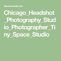 Chicago_Headshot_Photography_Studio_Photographer_Tiny_Space_Studio