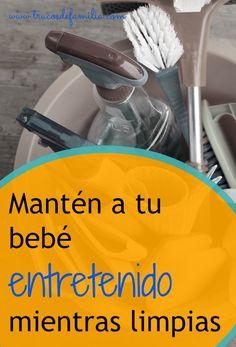 Cómo entretener a tu bebé mientras limpias