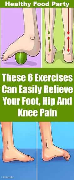 These 6 Exercises Can Easily Relieve Your Foot, Hip And Knee Pain