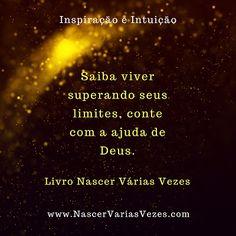 Saiba viver superando seus limites, conte com a ajuda de Deus. Livro Nascer Várias Vezes