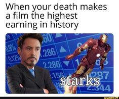 When your death makes a film the highest earning in history – popular memes on the site iFunny.co #shitpost #memes #marvel #mcu #ironman #spidermanfarfromhome #avengersendgame #avengersinfinitywar #avengersageofultron #avengers #cringe #spicy #shitposting #when #makes #film #highest #earning #history #pic