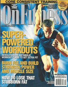 On Fitness magazine Super powered workouts Strength Power and muscle size Train