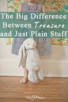 Do you ever feel like your home has too much stuff? That it's more than one mother can manage? Here's a way to teach your children about the big difference between treasure and just plain stuff. Very freeing! The Big Difference Between Treasure and Just P