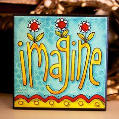 IMAGINE - Art Block - Christian - Inspirational - Stackable - Wall Decor- 4x4