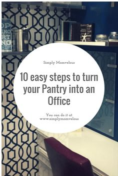 https://simplymomvelous.com/2017/10/04/diy-pantry-to-office-in-10-easy-steps/