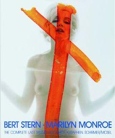 Marilyn Monroe - The Complete Last Sitting - Bert Stern