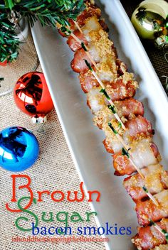 Brown Sugar Bacon Smokies | Salty, sweet and delicious: only 3 ingredients!