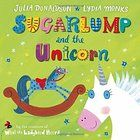 Sugarlump and the Unicorn (ISBN: May 2014 Book of the Month Julia Donaldson, former Children's Laureate and author of The Gruffalo tells a magical tale of a horse whose wishes come true – thanks to the magic of a unic Gruffalo's Child, Unicorn Books, The Gruffalo, Thing 1, Book People, Children's Picture Books, Unicorn Party, Read Aloud, The Book