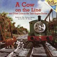A Cow On The Line And Other Thomas Tank Engine Stories Book