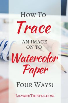 How to trace or transfer images on to watercolor paper. How to trace or transfer images on to watercolor paper. Four fast and easy ways! Watercolor Beginner, Watercolor Paintings For Beginners, Watercolor Projects, Watercolor Tips, Watercolour Tutorials, Watercolor Pattern, Watercolor Techniques, Watercolor And Ink, Simple Watercolor