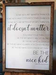 Be the nice kid Kids room sign wood sign sayings back to image 7 Wood Signs Sayings, Home Quotes And Sayings, Sign Quotes, Quotes For Kids, Wall Sayings, Framed Quotes, Wall Art Quotes, Quote Wall, Playroom Signs