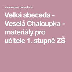 Velká abeceda - Veselá Chaloupka - materiály pro učitele 1. stupně ZŠ