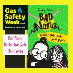 This is adorable! Today is the beginning of Gas Safe Registers - Gas Safety Week They have developed a chidren's book 'Bad Nana' to promote gas safety and carbon monoxide education. Well Done !