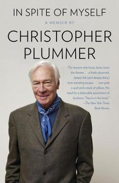 In Spite of Myself by Christopher Plummer, Click to Start Reading eBook, A rollicking, rich portrait of a life. And what a life! By one of today's greatest living actors, In