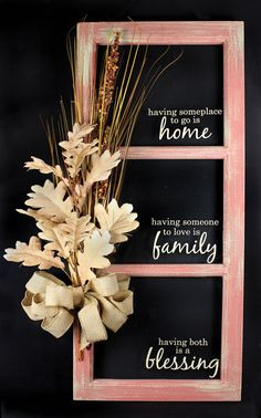 Home, Family, Blessings 3-Pane Window Click through link for supply list and project instructions.