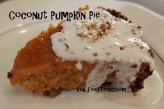 Coconut Pumpkin Pie (Grain free, Dairy Free, Refined Sugar Free)