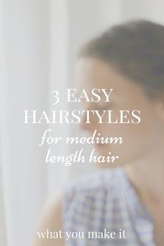 3 easy hair styles for medium length hair