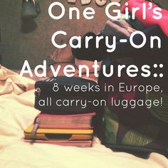 My blog on how I packed carry-on for 8 weeks in Europe!