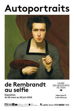 Exposition Autoportraits de Rembrandt au selfie - Mars 2016/Juin 2016 - Musée des Beaux-Arts de Lyon