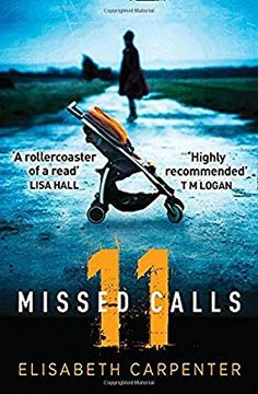 Amazon.com: 11 Missed Calls: A gripping psychological suspense book perfect for summer reading (9780008223540): Elisabeth Carpenter: Books