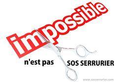 Impossible n'est pas SOS SERRURIER http://www.sosserrurier.Com