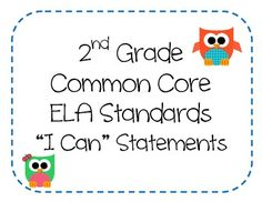 "This digital file contains 35 colorful pages with a cute owl theme.  Consists of 68 ""I Can"" statements for 2nd Grade English Language Arts (Common Core Standards)."