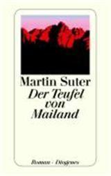 Der Teufel von Mailand - Martin Suter - Romane & Erzählungen - Bücher Deutsch - Bücher - exlibris.ch ‐ online portofrei bestellen