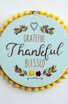 Grateful Thankful Blessed Embroidery Hoop Art -