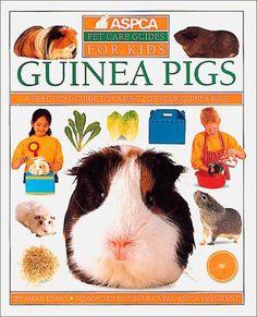 Guinea Pigs (ASPCA Pet Care Guides for Kids)