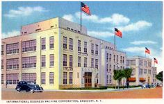 My grandpa worked here<3 old picture of IBM ENDICOTT NY..THE btriple Cities consist of ..Binghamton, Johnson City, Endicott..cities all connected & all were either run by IBM or JOHNSON family shoe company..