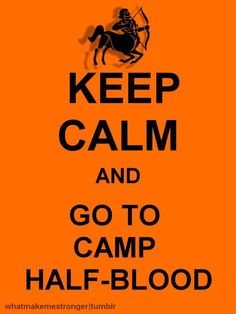 Day 1) CAMP HALF BLOOD ALL THE WAY! :D Camp Jupiter is nice too, but CHB is where I started, and it's where I will always be.