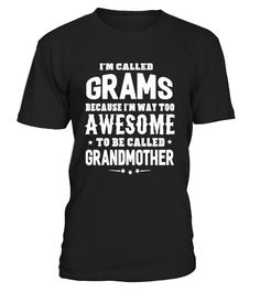 I'm Called Grams Too Cool To Be Called Grandmother T-shirt      Shop for Mother's Day Gift Guide shirts, hoodies and gifts. Find Mother's Day Gift Guide designs printed with care on top quality garments. Happy Mother Day T-Shirts, Funny Mother Day T-Shirt, Love Mother T-Shirt, Funny Mom T-Shirt, Love Mom T-Shirts.        CHECK OUT OTHER AWESOME DESIGNS HERE!     TIP: If you buy 2 or more (hint: make a gift for someone or team up) you'll save quite a lot on shipping.     Guarant...