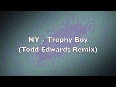 NY - Trophy Boy (Todd Edwards Remix)
